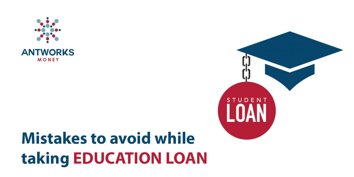Mistakes to avoid while taking education loan