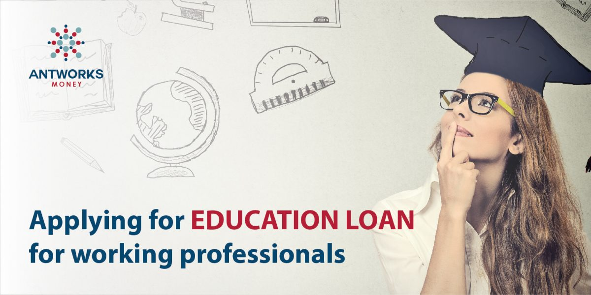 Education Loan Guide for Working Professionals