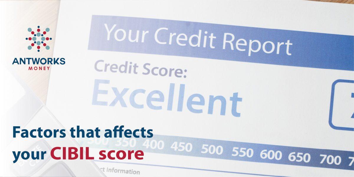 Factors that Affects Your CIBIL Score