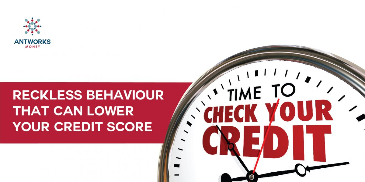 Reckless Behaviour that can Lower your Credit Score
