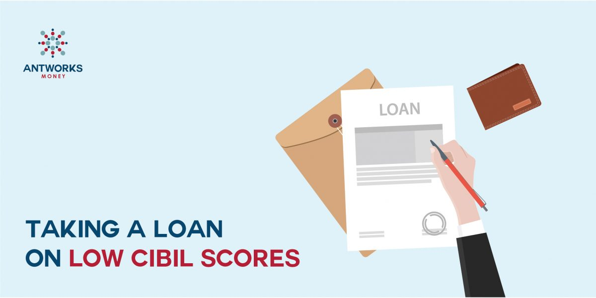 Taking a loan on Low CIBIL Scores