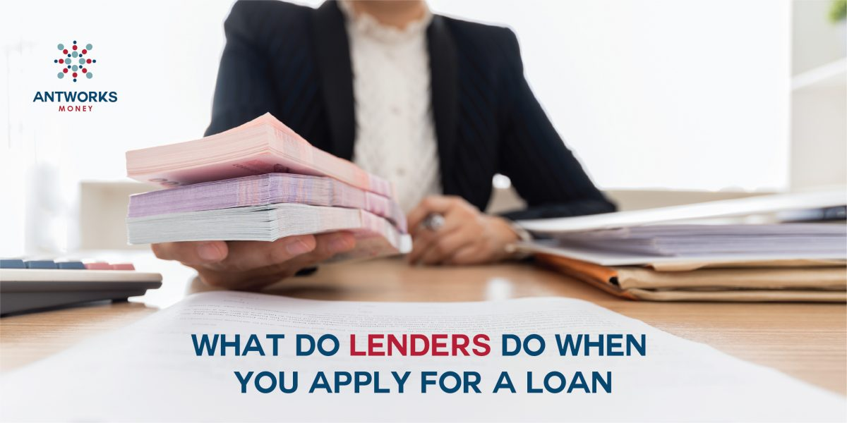 What do Lenders do when you apply for a Loan?