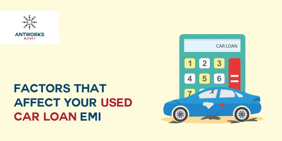 Factors that affect your Used Car Loan EMI