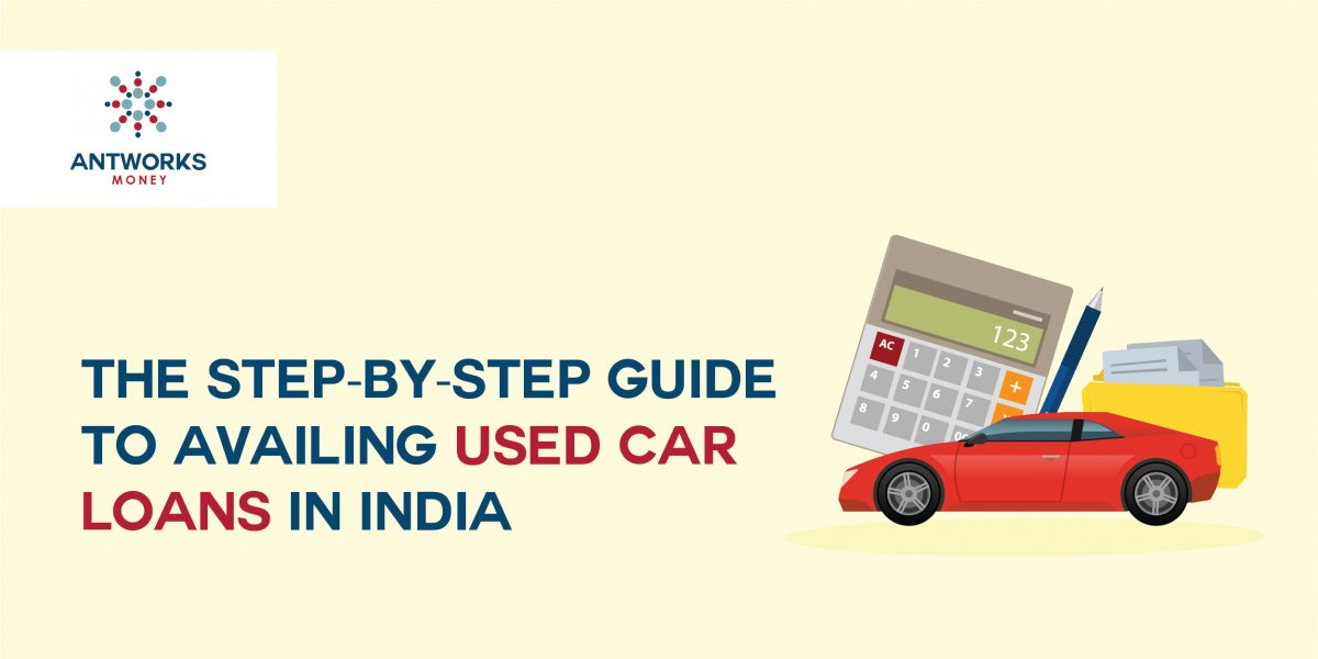 Guide The Step-by-Step to Availing Used Car Loans in India