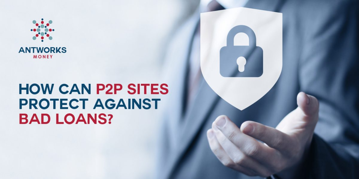 How Can P2P Sites Protect Against Bad Loans?