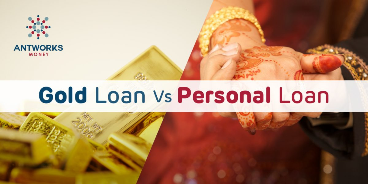 Gold Loans Vs Personal Loans: Which is better?