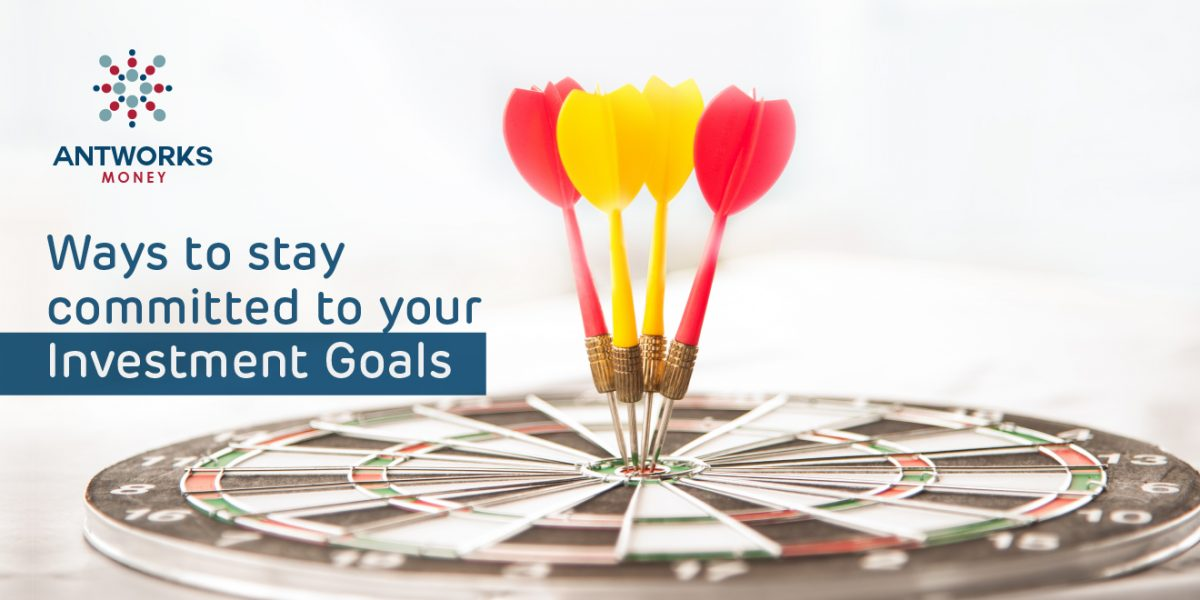 Ways to Stay Committed to your Investment Goals