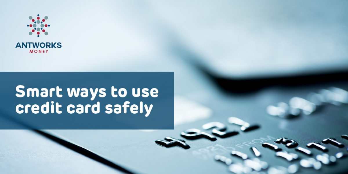 Smart ways to use a credit card safely