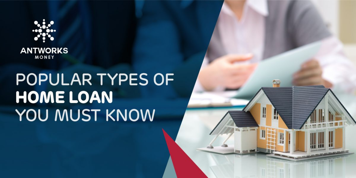 Popular Types of Home Loan You Must Know