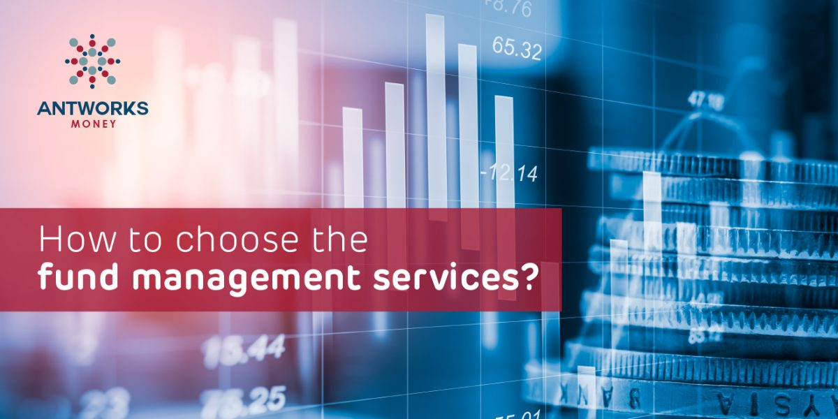 how to choose fund management services
