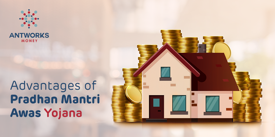 advantages-of-pradhan-mantri-awas-yojana