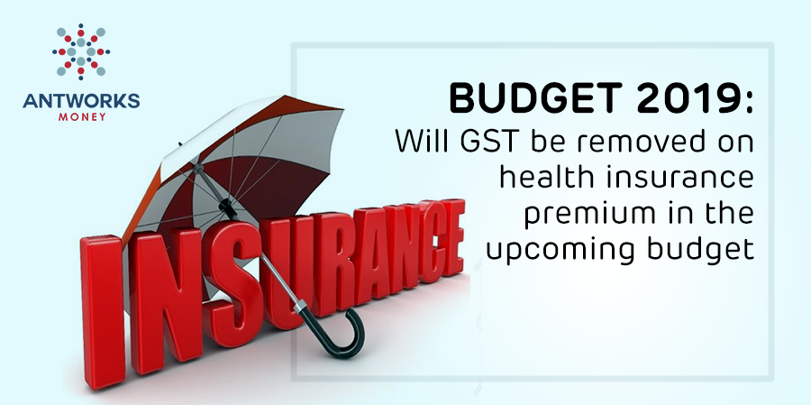 Budget 2019: Will GST be removed on health insurance premium in the upcoming budget