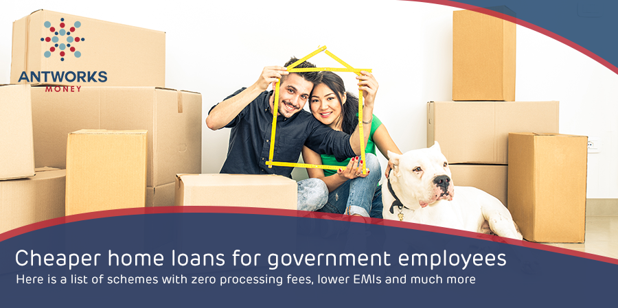 0 Cheaper home loans for government employees