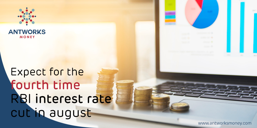Expect For the Fourth Time RBI Interest Rate Cut in August