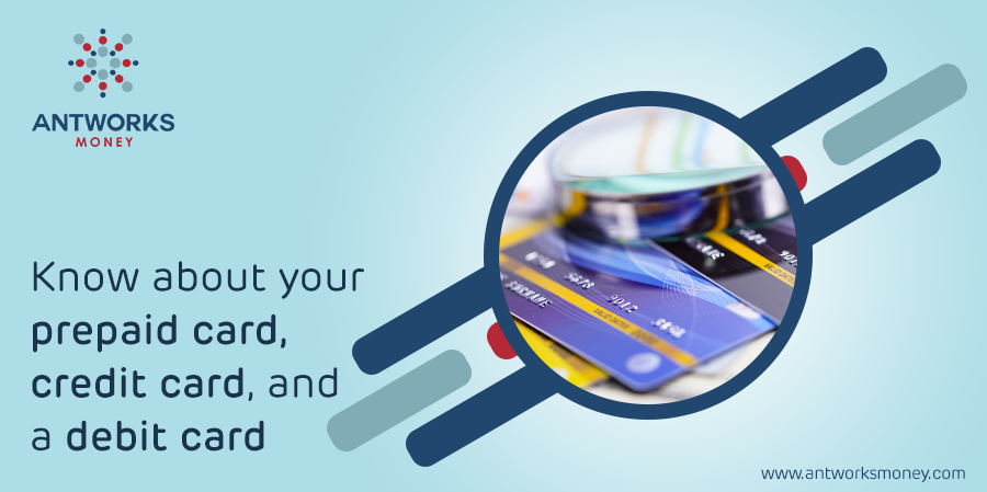 Know About Your Prepaid Card, Credit Card, and a Debit Card
