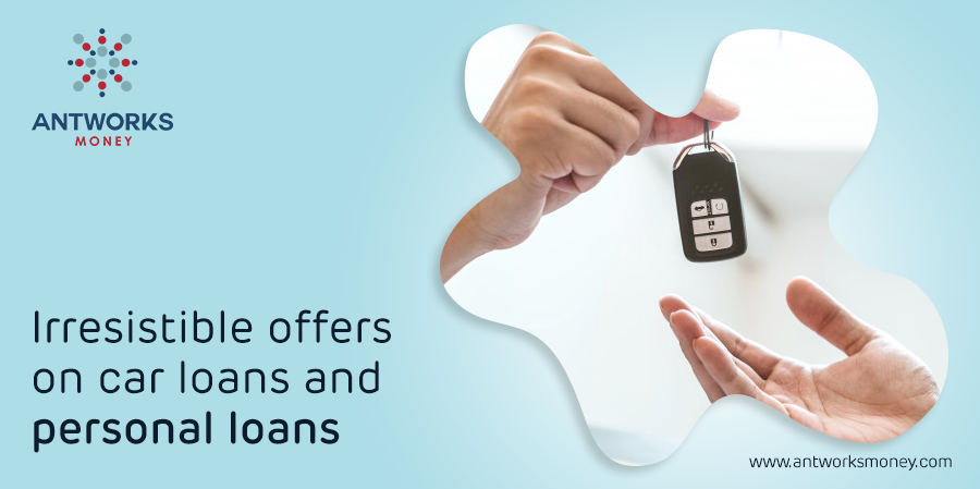 Antworks offers on car loans and personal loans