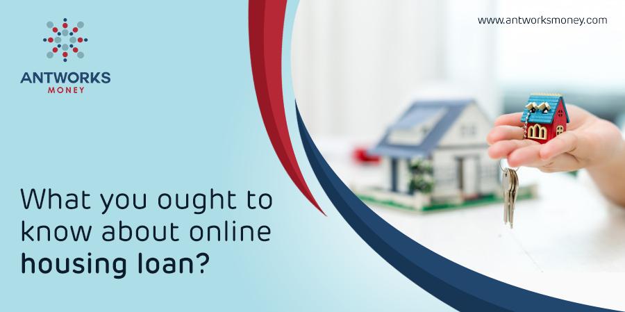 Antworks online housing loan